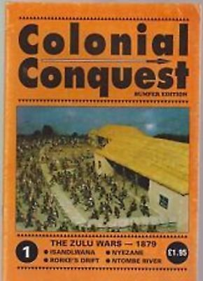 Colonial Conquest Magazine Issue 1  - Bumper Edition - The Zulu Wars- Historical • 10£