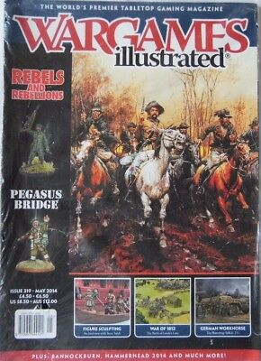 Wargames Illustrated - Issue 319 May 2014 - Rebels And Rebellions • 4.70£