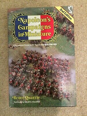 Napoleon's Campaigns In Miniature (Hardback)- A Wargamers Guide By Bruce Quarrie • 22£