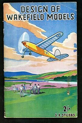 THE DESIGN OF WAKEFIELD MODELS., Stubbs, S. B. 1st Edition 1941 • 22.50£