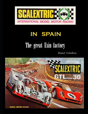 Scalextric In Spain - The Great Exin Factory - 269 Pages Book • 34.75£