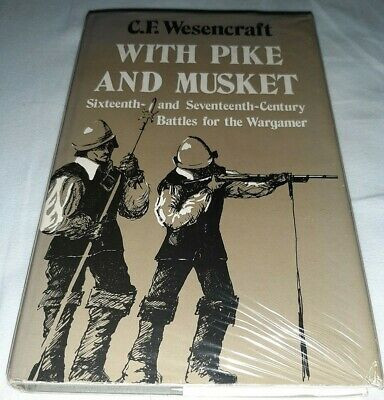 With Pike And Musket By C.F. Wesencraft. H/B -1975. A VERY CLEAN, UNDAMAGED BOOK • 20£