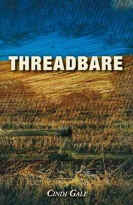 Threadbare, Paperback By Gale, Cindi, Brand New, Free P&P In The UK • 15.33£