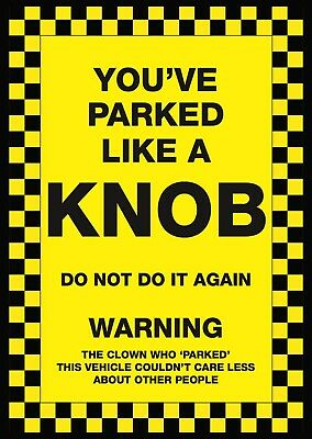 6 X  You've Parked Like A Knob  Novelty Joke Parking Ticket Stickers • 3.49£