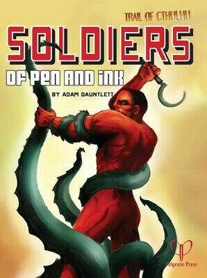 Soldiers Of Pen And Ink - Trail Of Cthulhu - PELGT36 • 14.99£