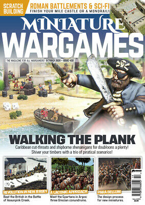 Miniature Wargames Magazine - Walking The Plank - Issue 450 October 2020 • 5£
